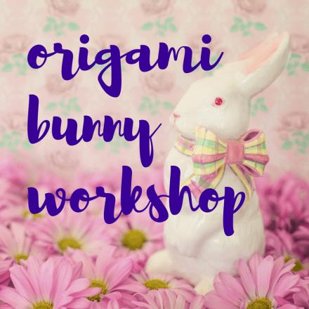 origami bunny workshop